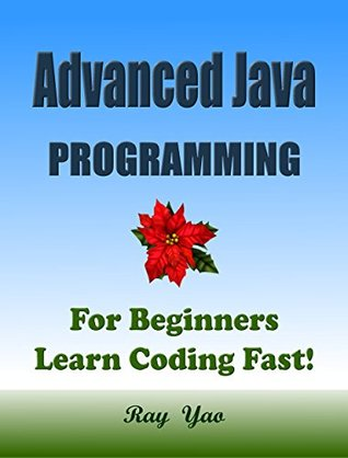 JAVA Reference: For Beginners, Learn Coding Fast! Java Programming Language Crash Course, Java Reference Quick Start Tutorial Book with Hands-On Projects, In Easy Steps! An Ultimate Beginner's Guide!