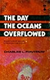 The Day The Oceans Overflowed