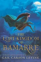 The Lost Kingdom of Bamarre (The Two Princesses of Bamarre #0.5)