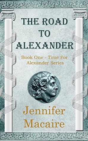 The Road to Alexander (The Time for Alexander #1)