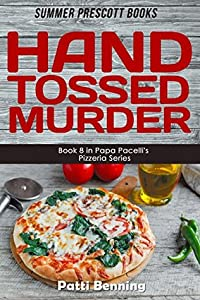 Hand Tossed Murder (The Papa Pacelli's Pizzeria, #8)