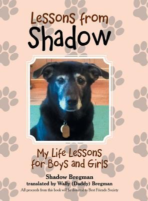 Lessons from Shadow: My Life Lessons for Boys and Girls  pdf