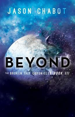 Beyond (Broken Skies: Book #3) by Jason Chabot