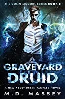 Graveyard Druid: A New Adult Urban Fantasy Novel