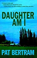 Daughter Am I