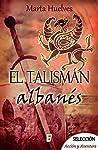 El talismán albanés by Marta Huelves