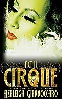 Cirque: ACT 2 (Cirque, #2)