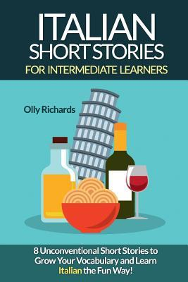 Italian Short Stories for Intermediate Learners by Olly Richards