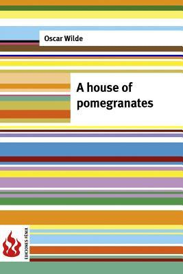 A house of pomegranates: (low cost). Limited edition