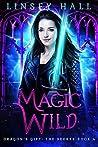 Magic Wild (Dragon's Gift: The Seeker #4)