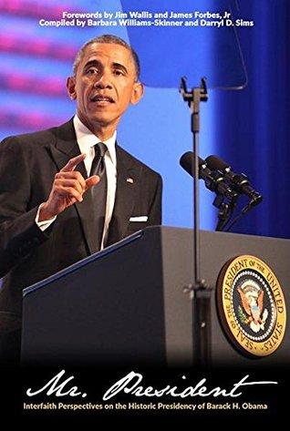 Mr. President: Interfaith Perspectives on the Historic Presidency of Barack H. Obama