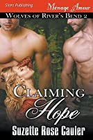 Claiming Hope (Wolves of River's Bend 2)