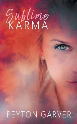 Sublime Karma by Peyton Garver