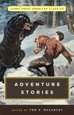 Great American Adventure Stories: Lyons Press Classics