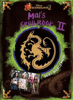 Descendants 2 Mal S Spell Book 2 More Wicked Magic By Walt
