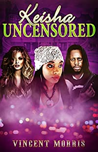 KEISHA UNCENSORED (PARENTAL DISCRETION ADVISED)
