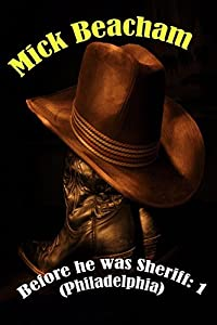 Before He was Sheriff: 1 (Philadelphia): A Brothers in Gold Origins Traditional Western