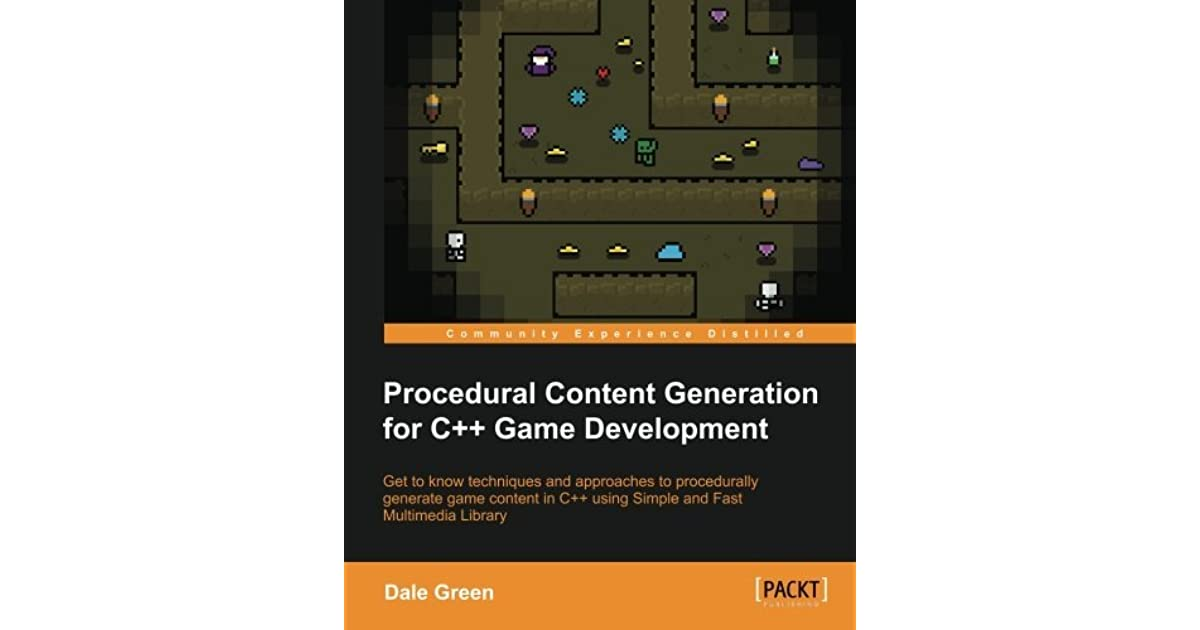 Procedural Content Generation for C++ Game Development by Dale Green
