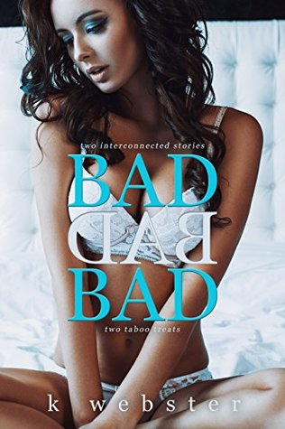 Bad Bad Bad by K. Webster