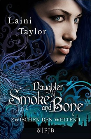 Daughter of Smoke and Bone (Zwischen den Welten, #1)