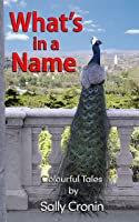 What's in a Name? Volume 1