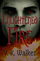 Enlightened Fire