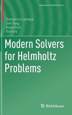 Modern Solvers for Helmholtz Problems (Geosystems Mathematics)