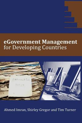 Egovernment Management for Developing Countries  by  Ahmed Imran