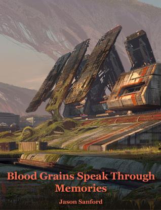 Blood Grains Speak Through Memories