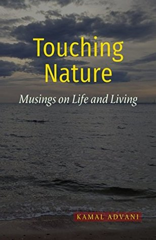 Touching Nature by Kamal Advani