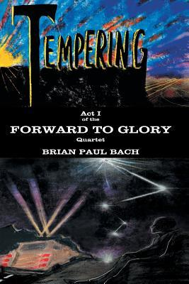 Forward to Glory: Tempering
