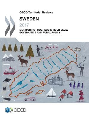 OECD Territorial Reviews Sweden 2017 Monitoring Progress in Multi-level Governance and Rural Policy
