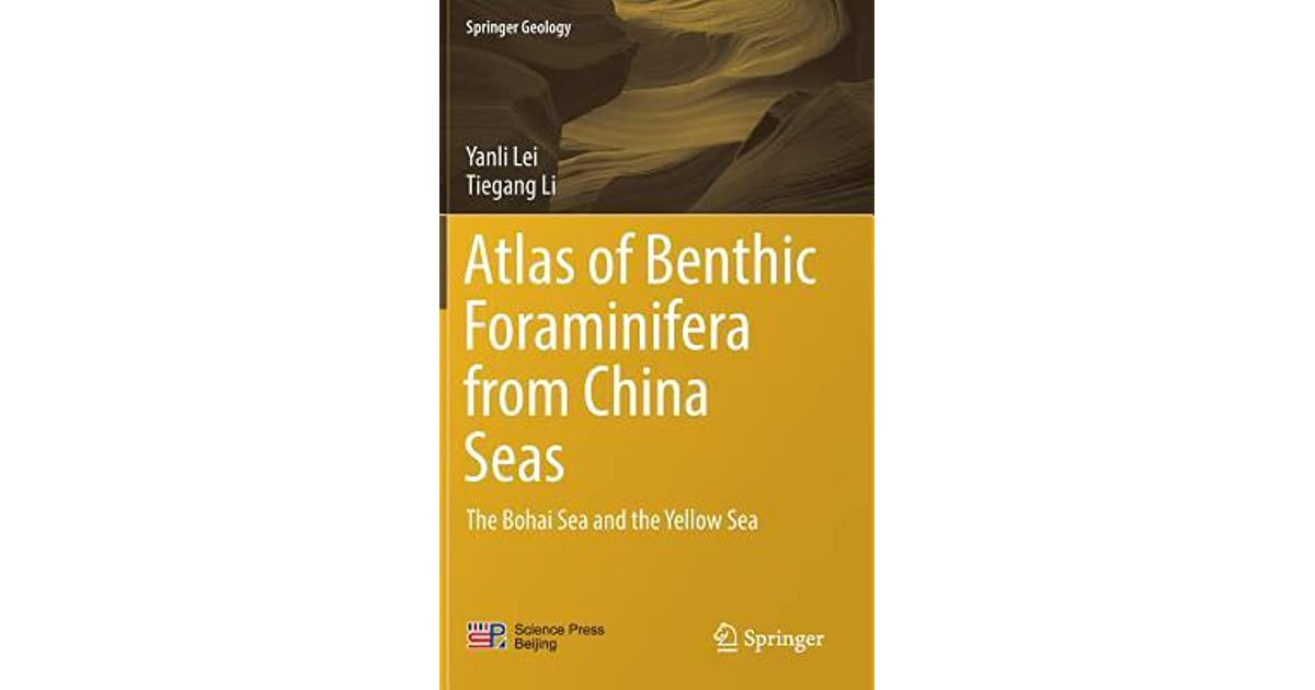Atlas of Benthic Foraminifera from China Seas: The Bohai Sea and the Yellow Sea