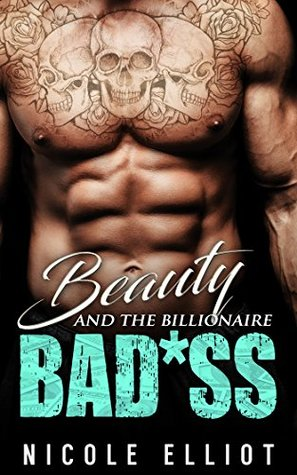Beauty and the Billionaire Bad*ss