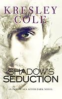 Shadow's Seduction (Immortals After Dark, #17; The Dacians, #2)