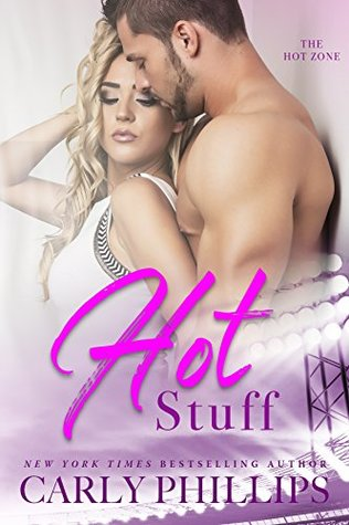 Hot Stuff by Carly Phillips