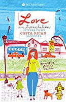 Love in Translation: Letters to My Costa Rican Daughter