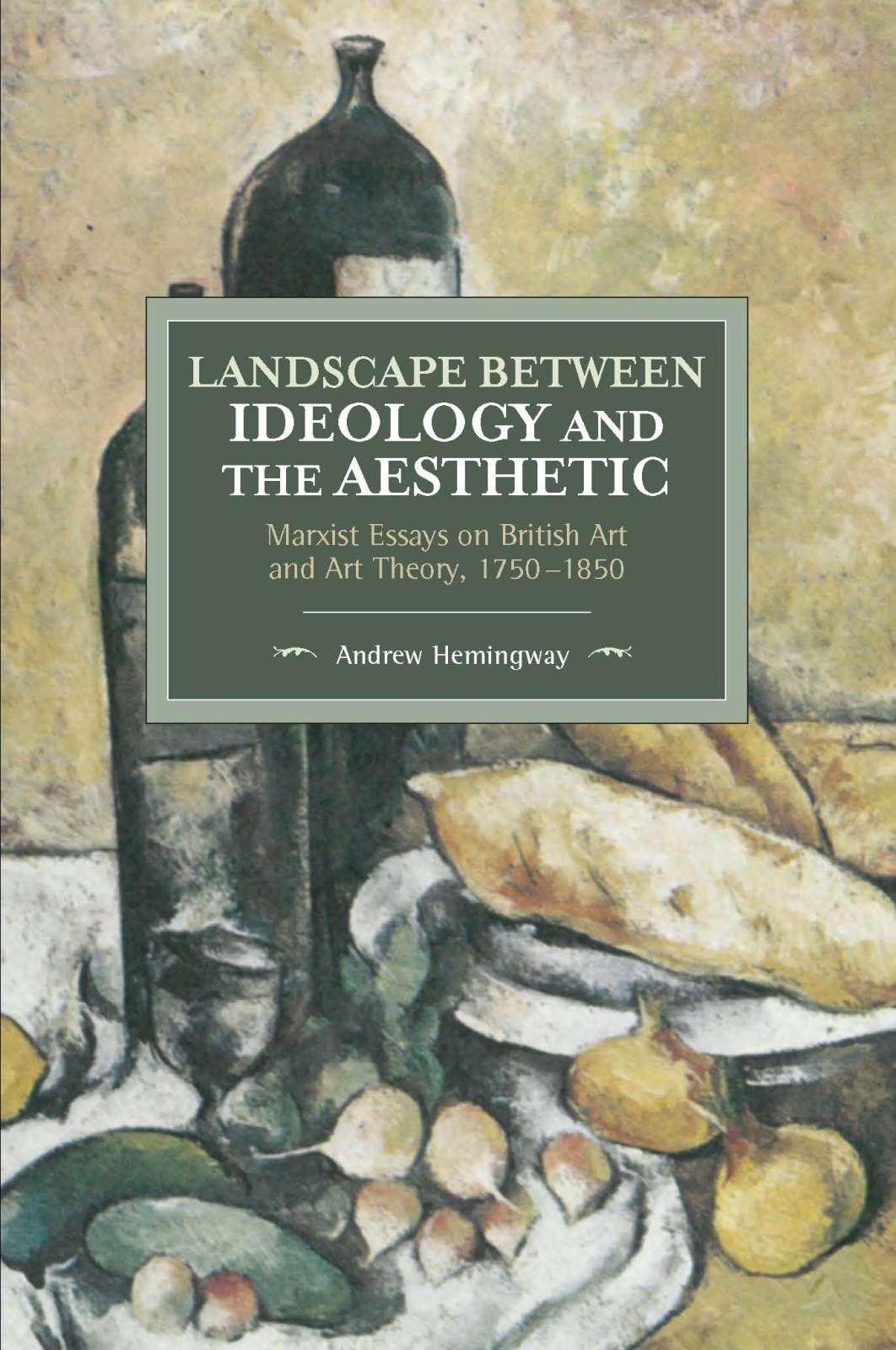 Landscape Between Ideology and the Aesthetic Marxist Essays on British Art and Art Theory, 1750-1850