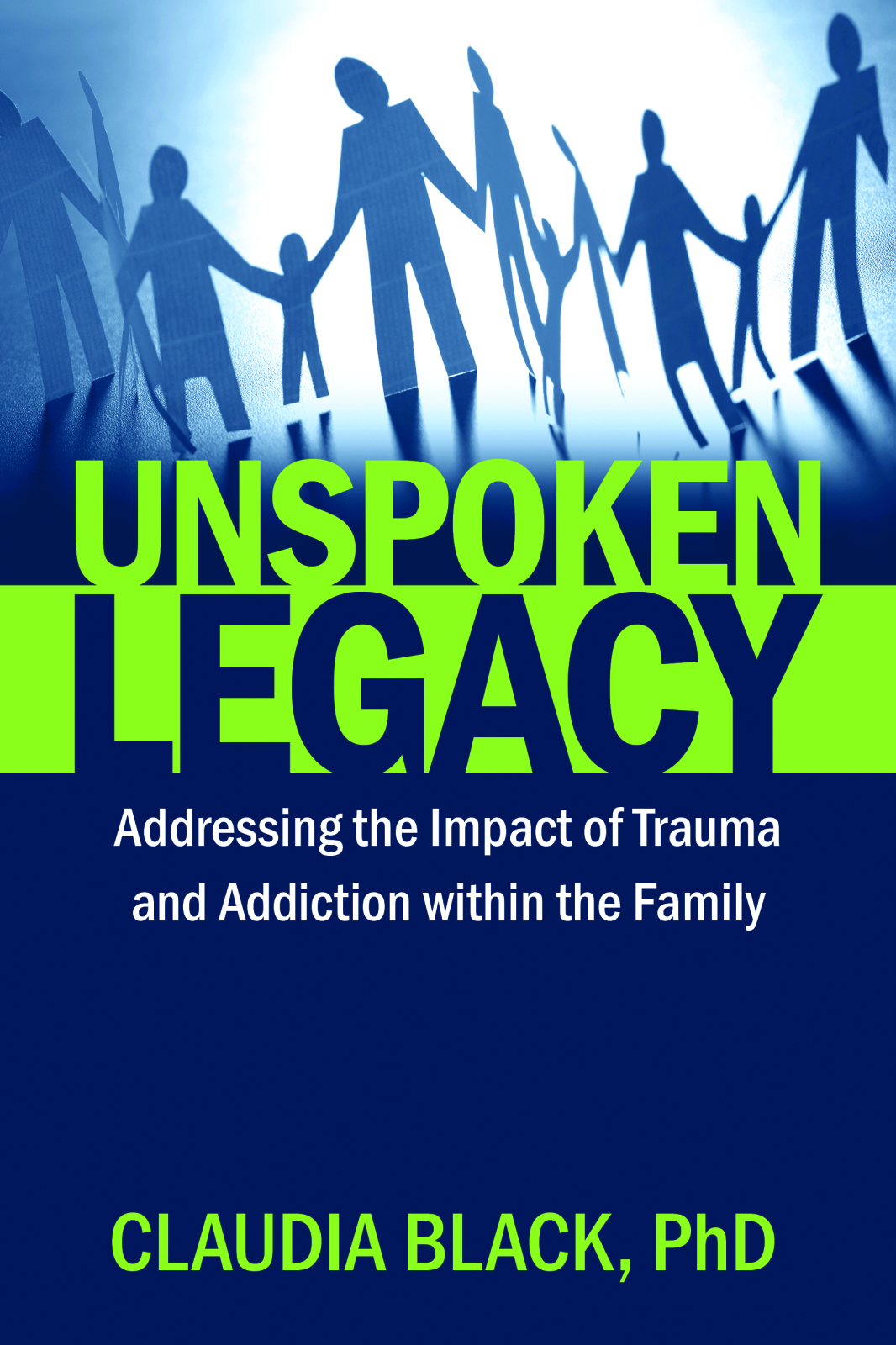 Unspoken Legacy Addressing the Impact of Trauma and Addiction within the Family