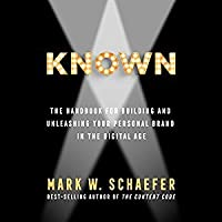 KNOWN: The Handbook for Building and Unleashing Your Personal Brand in the Digital Age