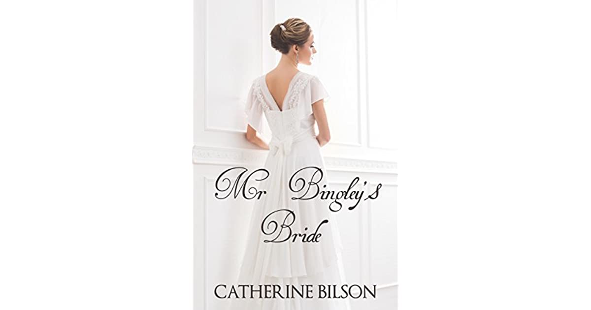 Mr  Bingley's Bride by Catherine Bilson