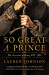 So Great a Prince: The Accession of Henry VIII - 1509