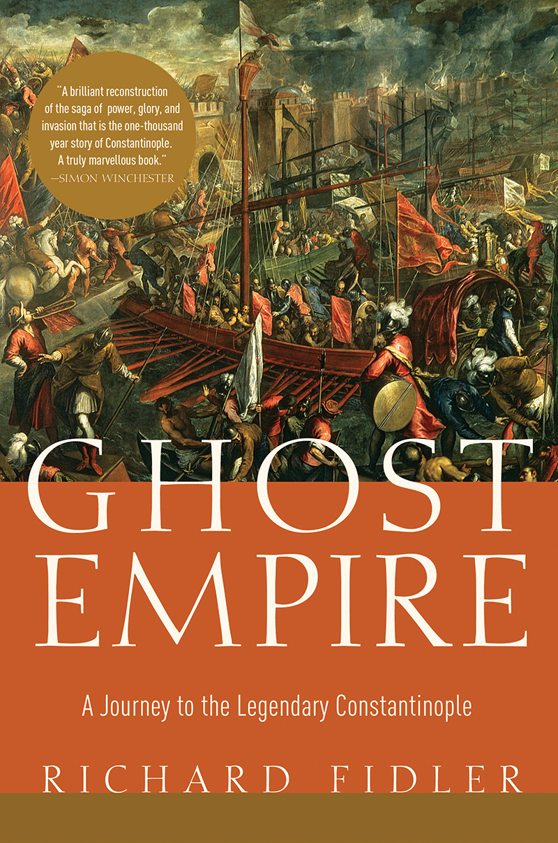 Ghost Empire A Journey to the Legendary Constantinople