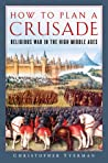 How to Plan a Crusade: Religious War in the High Middle Ages