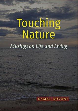 Touching Nature by Kamal Advani