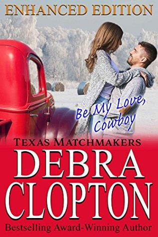 Be My Love, Cowboy (Texas Matchmakers, #2)