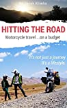Hitting the road; motorcycle travel on a budget (Part 1)