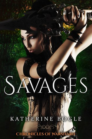 Savages (Chronicles of Warshard #2)