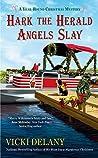 Hark the Herald Angels Slay (A Year-Round Christmas Mystery, #3)