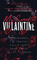 My Sweet Villaintine: An exclusive collection of dark romance tales